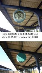 bahnhofsuhren/173325/uhrenvergleich-am-gleis-7-in-zeitz Uhrenvergleich am Gleis 7 in Zeitz. Dort wurde die Bahnhofsuhr sinnlos zerstört, so gesehen am 02.05.2011. Einige Zeit später hat sich offenbar ein 'Künstler' gefunden, der die beschädigte Uhr verhüllt hat, gesehen am 16.10.2011.